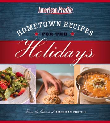 Hometown Recipes for the Holidays By Floyd, Candace (EDT)/ Melton, Jill (EDT)/ Hughes, Nancy S. (EDT)/ Gillem, Anne (EDT)