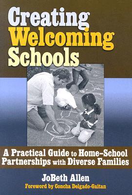 Creating Welcoming Schools By Allen, Jobeth/ Delgado-Gaitan, Concha (FRW)